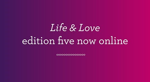 Life & Love edition five now online
